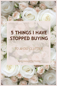 5 Things I Have Stopped Buying to Avoid Clutter