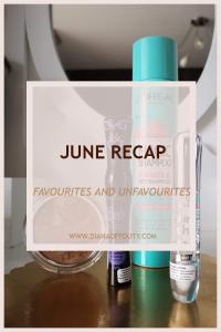 June Recap: Favourites and Unfavourites