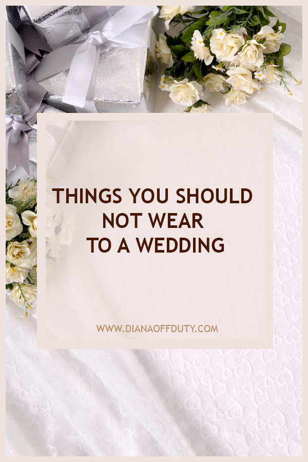 WHAT NOT TO WEAR TO A WEDDING