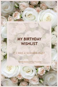BIRTHDAY WISHLIST IF I WAS BORN IN THE SUMMER