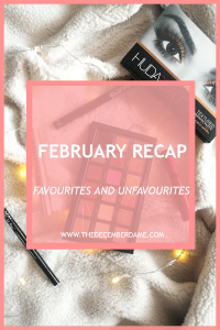 FEBRUARY FAVOURITES AND UNFAVOURITES
