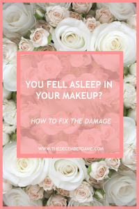 FELL ASLEEP WITH MAKEUP ON HOW TO FIX DAMAGE