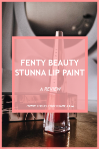FENTY STUNNA LIP PAINT REVIEW