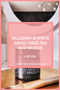 GALLOWAY AND WHITE DEAD SEA MUD MASQUE REVIEW