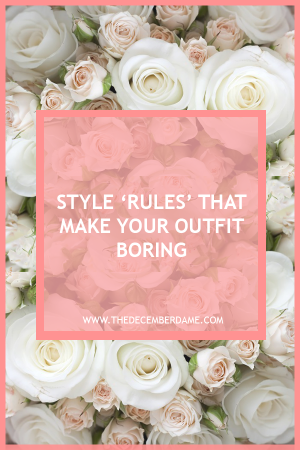 STYLE RULES THAT MAKE YOUR OUTFIT BORING