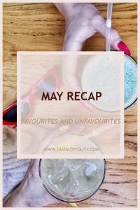 May Recap: What I Loved and What I Didn't