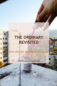 THE ORDINARY – КАК СЕ ПРОМЕНИ МНЕНИЕТО МИ ЕДНА ГОДИНА ПО-КЪСНО
